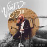 Ralph Seegobin - What Do I Do