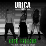 Urica Rose - Freedom (from dying)