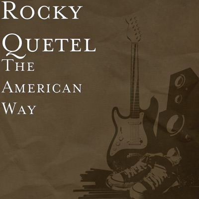 Rocky Quetel - The American Way