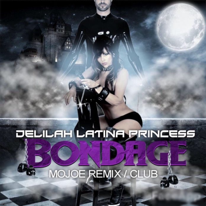Delilah Latina Princess - Bondage(Mojoe Remix/Club)