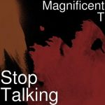 Magnificent (T) - Stop Talking ( Prod. By TunnA BeatZ )