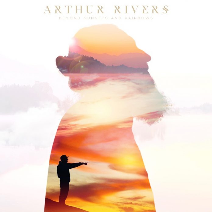 Arthur Rivers - Beyond Sunsets and Rainbows