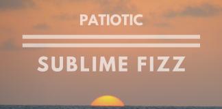 Patiotic - Sublime Fizz