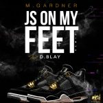 M.Gardner feat. D.Blay - J's On My Feet Remix
