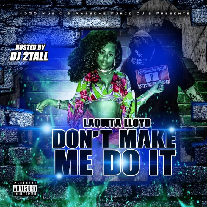 Laquita Lloyd to release new mixtape 'Don't Make Me Do It'