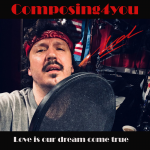 Composing4you - Love Is Our Dream Come True