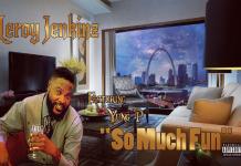 Leroy Jenkinz Feat. Yung P - So Much Fun
