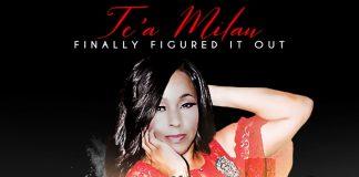 Te'a Milan - Finally Figured It Out - Single
