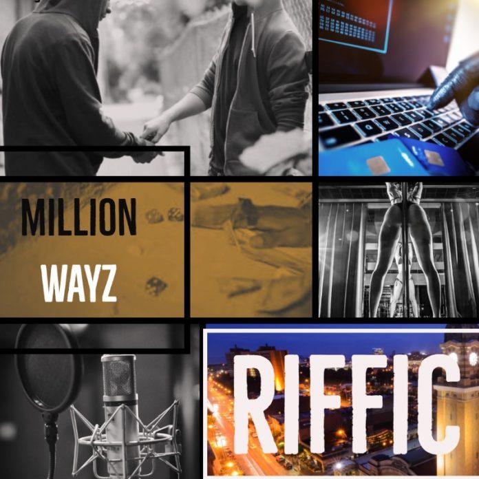 Riffic - Million Wayz prod.Icestarr