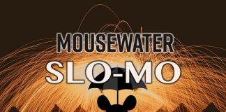 Mousewater - Slo-Mo