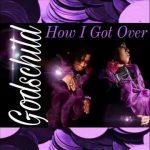Godschild - How I Got Over