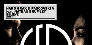 Hard Grax & Pascovski V feat. Nathan Brumley - Believe