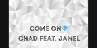 Chad (feat. Jamel) - Come On