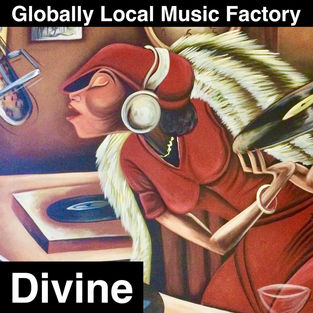 Globally Local Music Factory - Divine