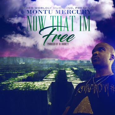 Montu Mercury - NOW THAT IM FREE