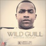 Wild Guill to release new album, 'Westside Crowley'