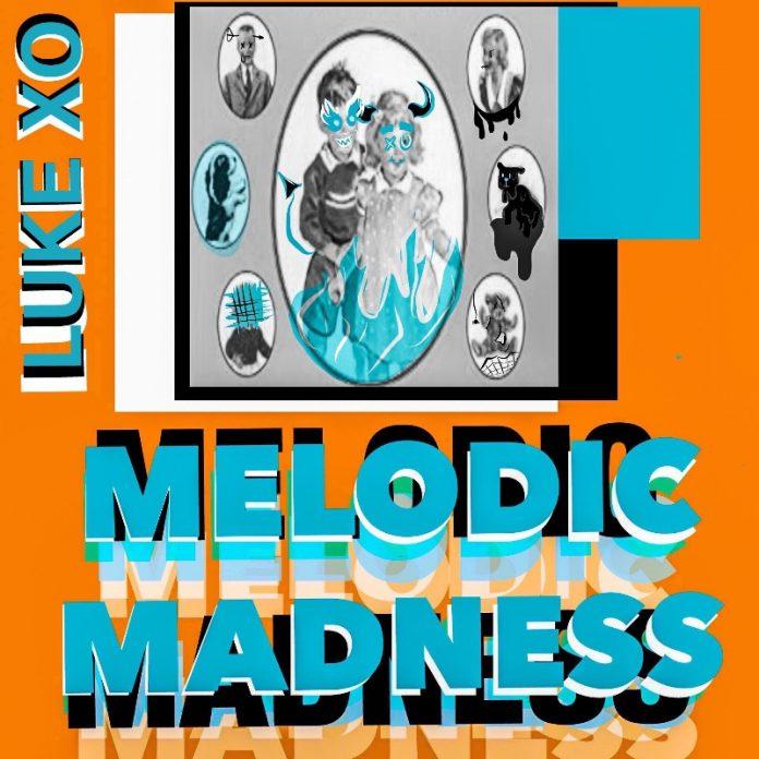 Luke XO - Melodic Madness