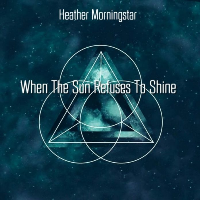 Heather Morningstar - 'When The Sun Refuses To Shine'