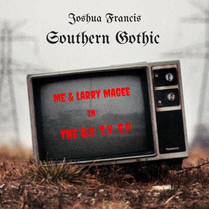 Joshua Francis & Larry Magee - Southern Gothic