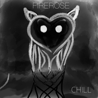 Firerose - Chill
