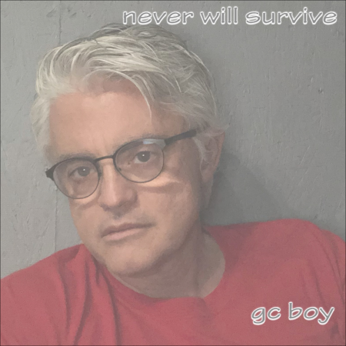 Gc Boy - Never Will Survive
