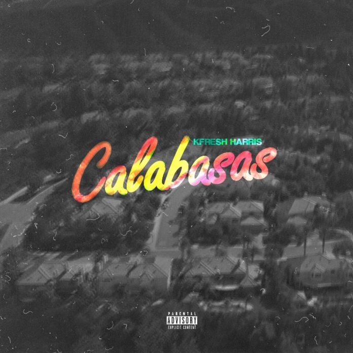 KFresh Harris - Calabasas