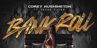 Corey Kushington - Bank Roll ft. Young Fades