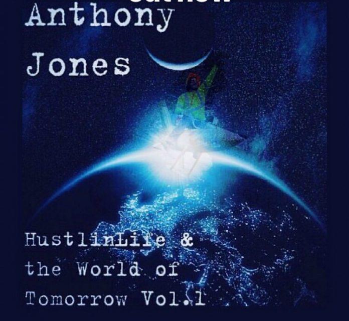 Anthony Jones HustlinLife - HustlinLife And The World of Tomorrow
