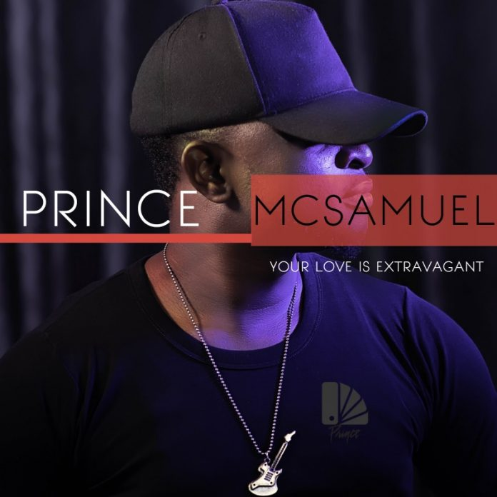 Prince McSamuel – Your Love is Extravagant
