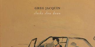 Greg Jacquin - Clocks Slow Down