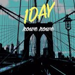 Rowe Rowe - 1Day (Review)
