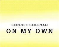 Conner Coleman - On My Own