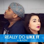 Blazay - Really Do Like It