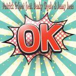 Patrick G Spot feat. Danky Cigale & Jenny Joao - OK