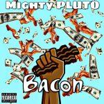 Mighty PLUTO - Bacon