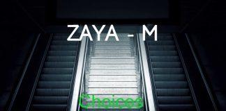 Zaya - M Choices