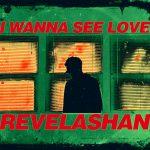 Revelashan - I Wanna See Love