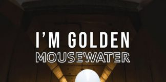 Mousewater - I'm Golden