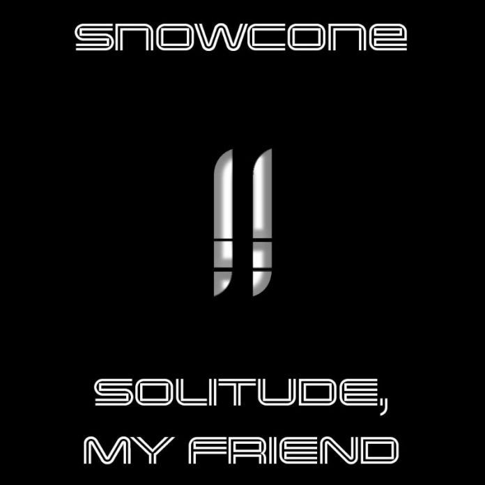 Snowcone - Solitude, My Friend