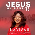 Havivah - JESUS, My Mirror