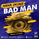 Nana Okorie - Bad Man