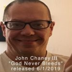 John Chaney III - God Never Bleeds