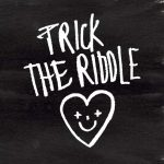 Trick the Riddle - Undertow