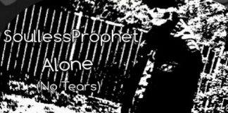 SoullessProphet - Alone (No Tears)