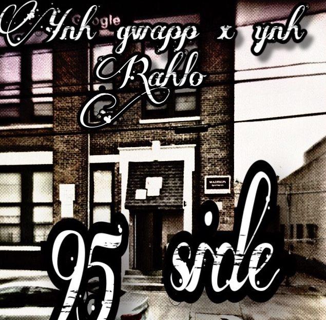 Ynh Gwapp x Ynh Rahlo - 95 side (prod by kingdrumdummie)