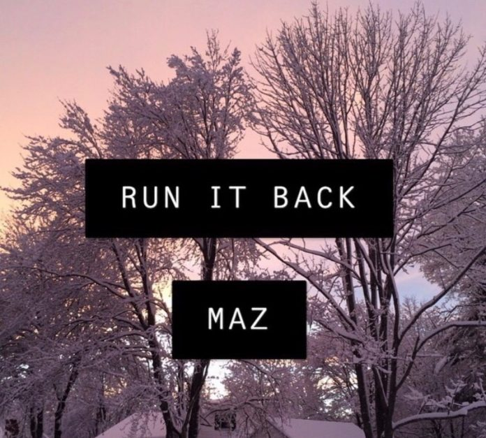 MAZ - Run It Back