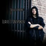 SoullessProphet - Leave It Unspoken