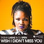 Tasha LaRae & DJ Spen - I Wish I Didn't Miss You