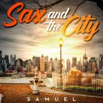 Samuel - Sax and the City