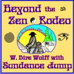W. Dire Wolff with Sundance Jump - The Loner (Beyond the Zen Rodeo)